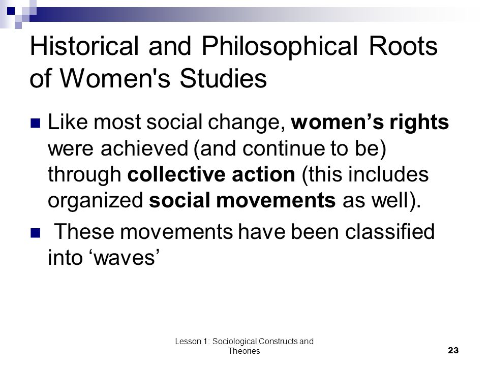Historical and Philosophical Roots of Women s Studies