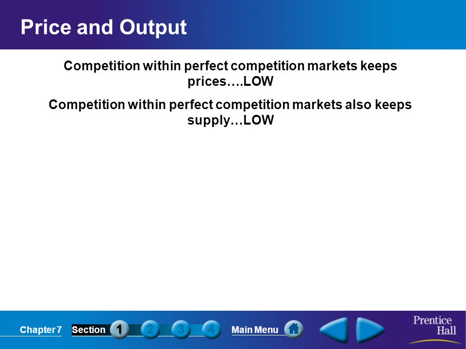 Price and Output Competition within perfect competition markets keeps prices….LOW.