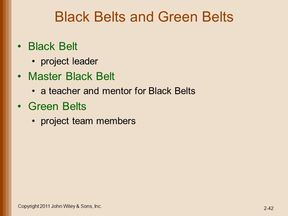 Black Belts and Green Belts