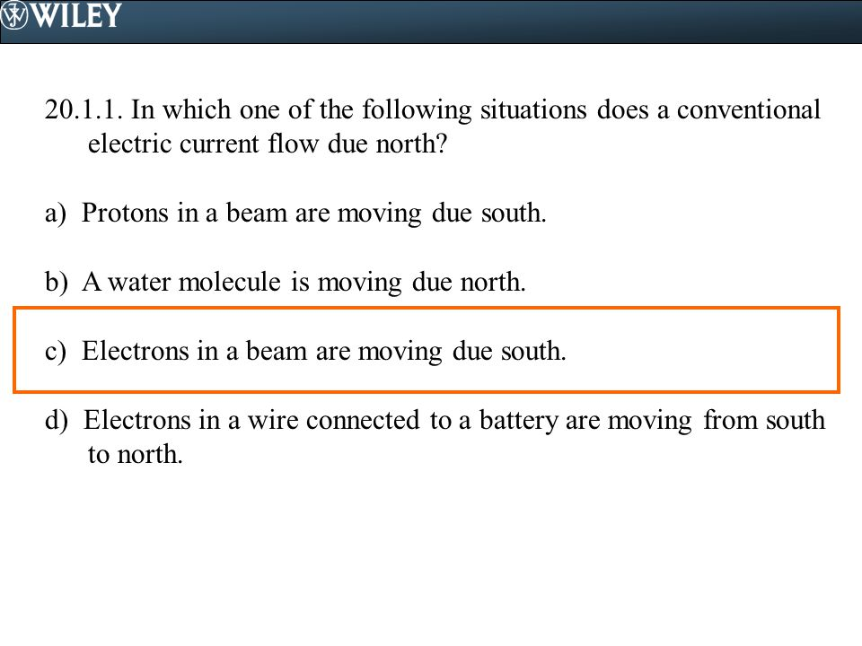 In which one of the following situations does a conventional electric current flow due north