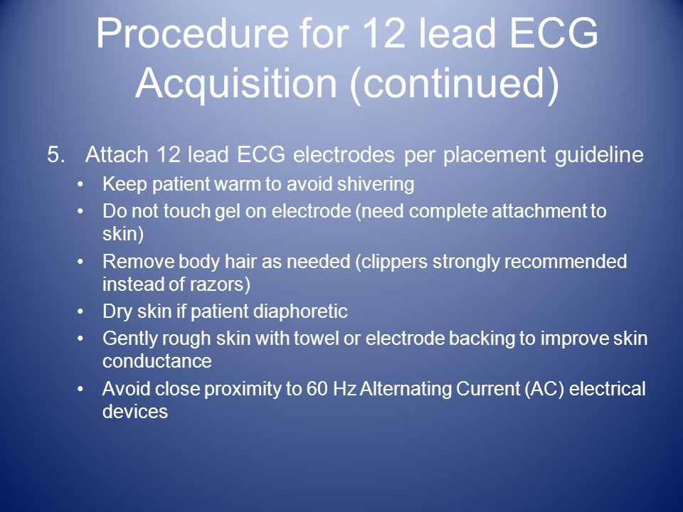 Procedure for 12 lead ECG Acquisition (continued)