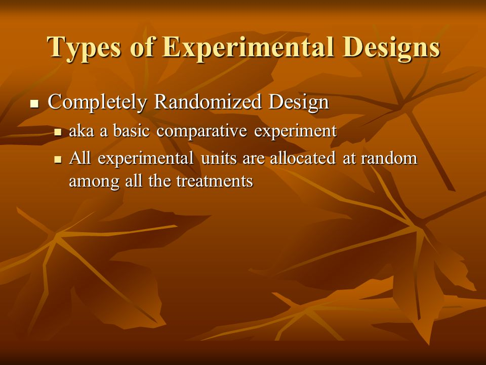 Types of Experimental Designs