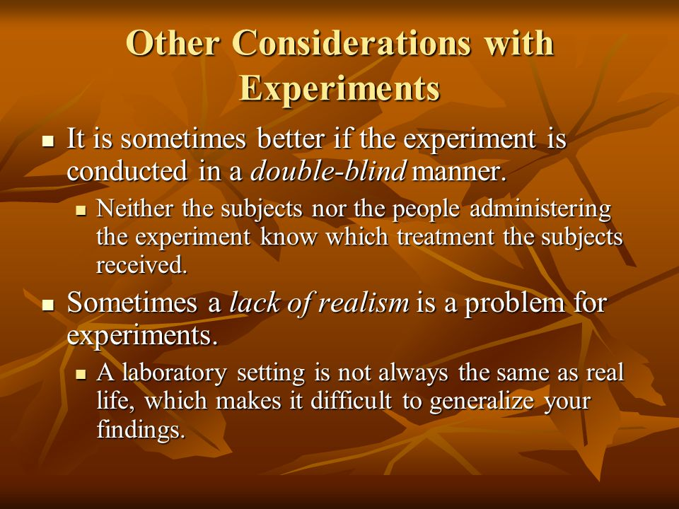 Other Considerations with Experiments