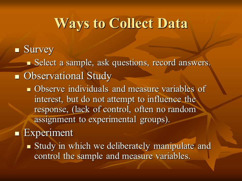 Ways to Collect Data Survey Observational Study Experiment