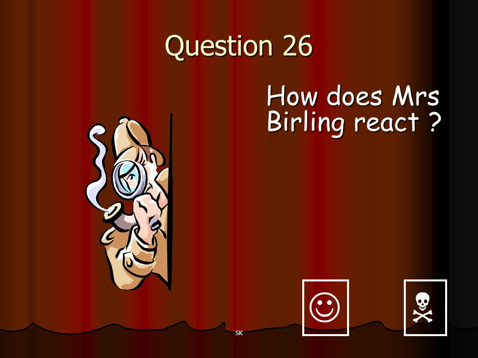 Question 26 How does Mrs Birling react   SK