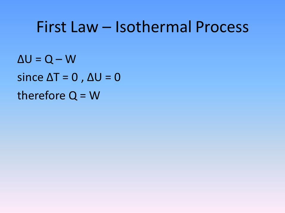 First Law – Isothermal Process