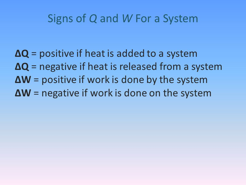 Signs of Q and W For a System