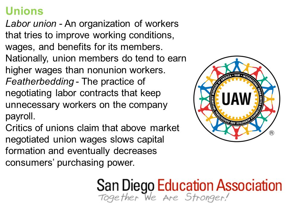 Unions Labor union - An organization of workers that tries to improve working conditions, wages, and benefits for its members.