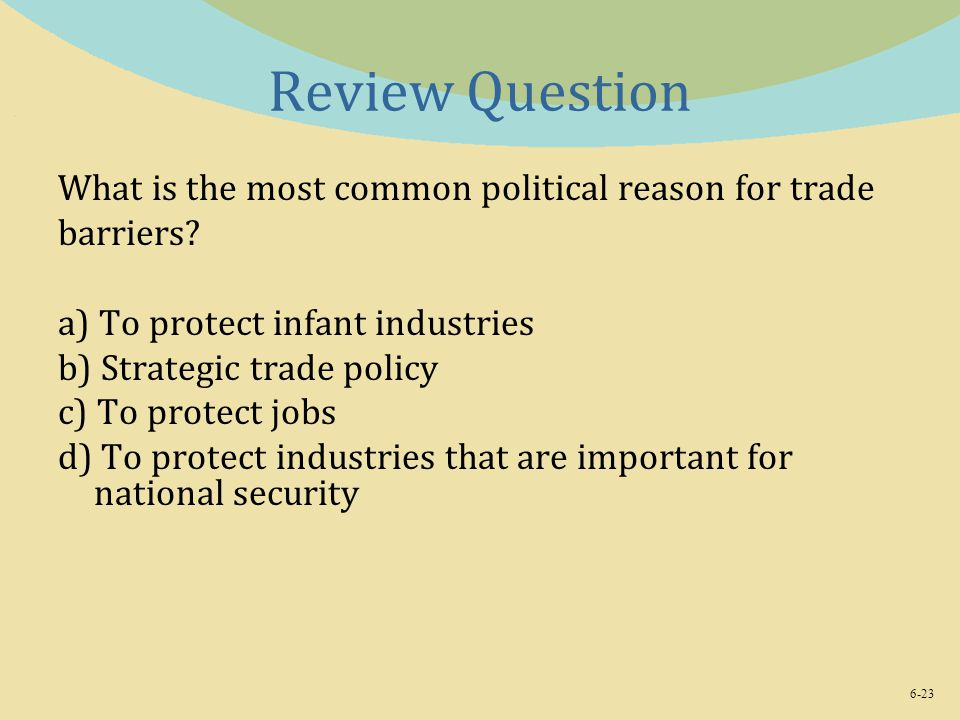 Review Question What is the most common political reason for trade