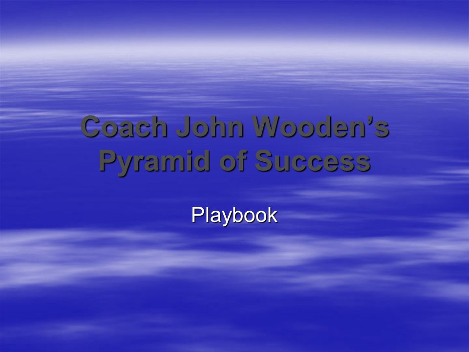 photograph relating to John Wooden Pyramid of Success Printable titled Educate John Woodens Pyramid of Achievements - ppt down load