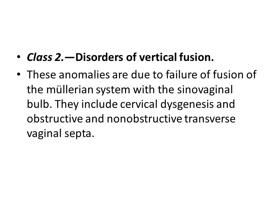 Class 2.—Disorders of vertical fusion.