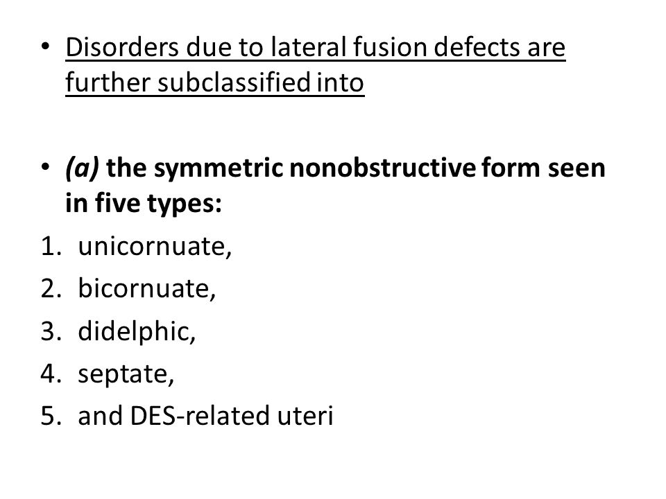 Disorders due to lateral fusion defects are further subclassified into