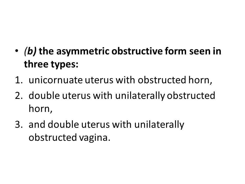 (b) the asymmetric obstructive form seen in three types: