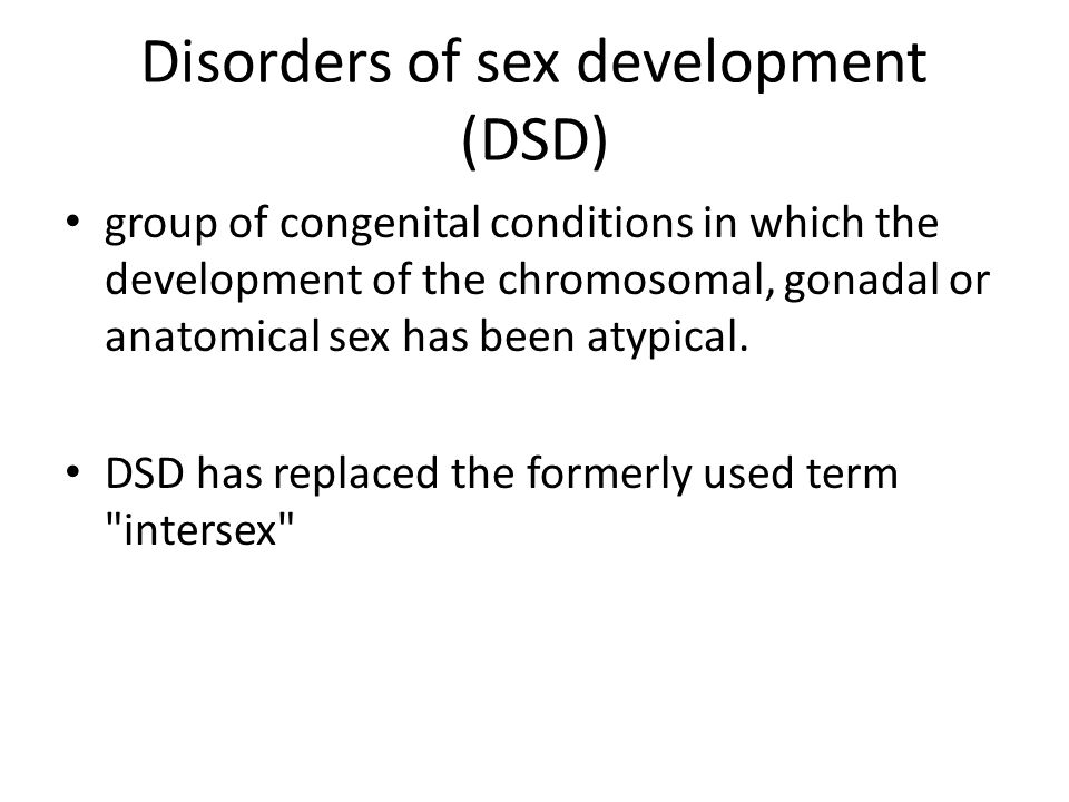 Disorders of sex development (DSD)
