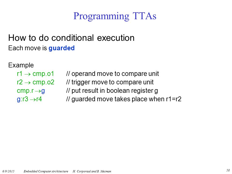Programming TTAs How to do conditional execution Each move is guarded