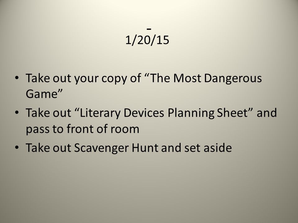 - 1/20/15 Take out your copy of The Most Dangerous Game