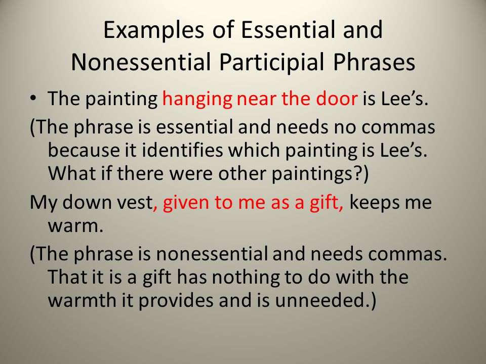 Examples of Essential and Nonessential Participial Phrases
