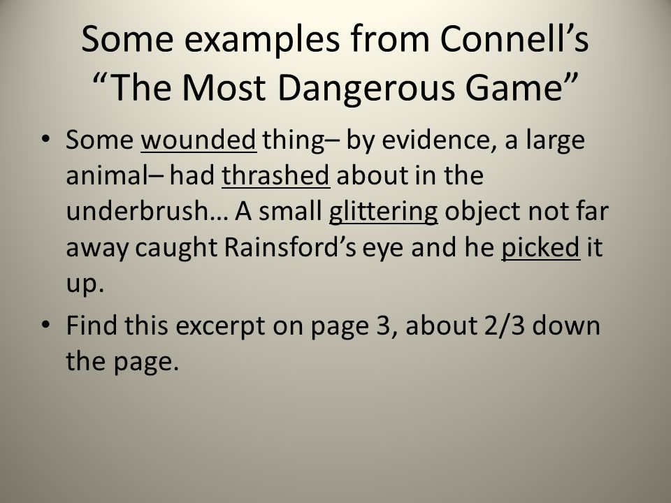 Some examples from Connell's The Most Dangerous Game