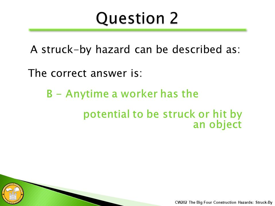 THE BIG FOUR CONSTRUCTION HAZARDS: STRUCK-BY - ppt download