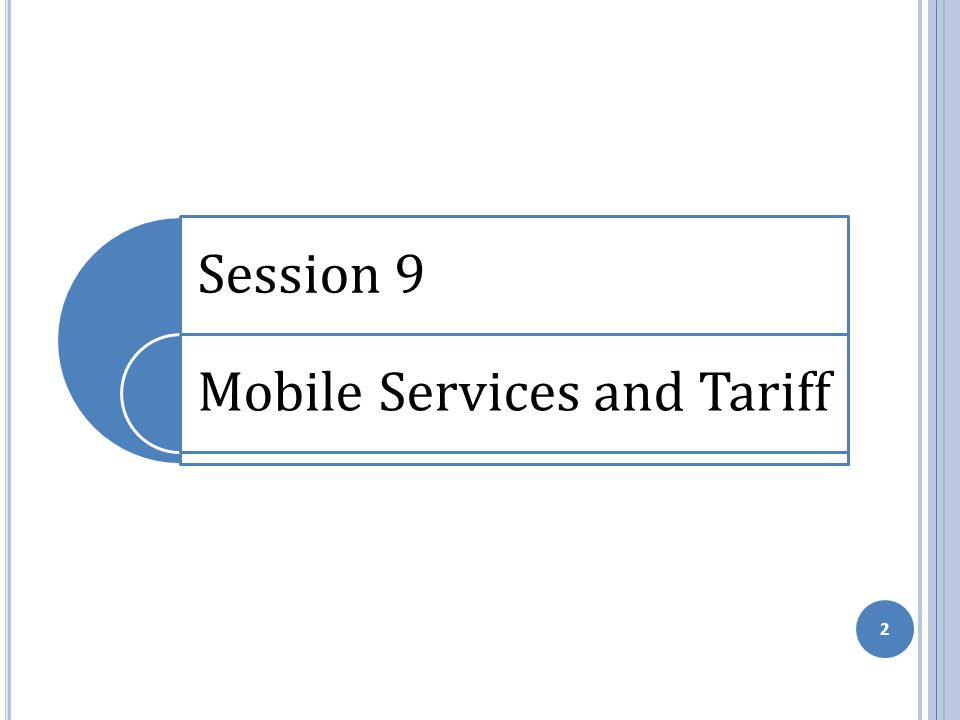 Session 9 Mobile Services and Tariff