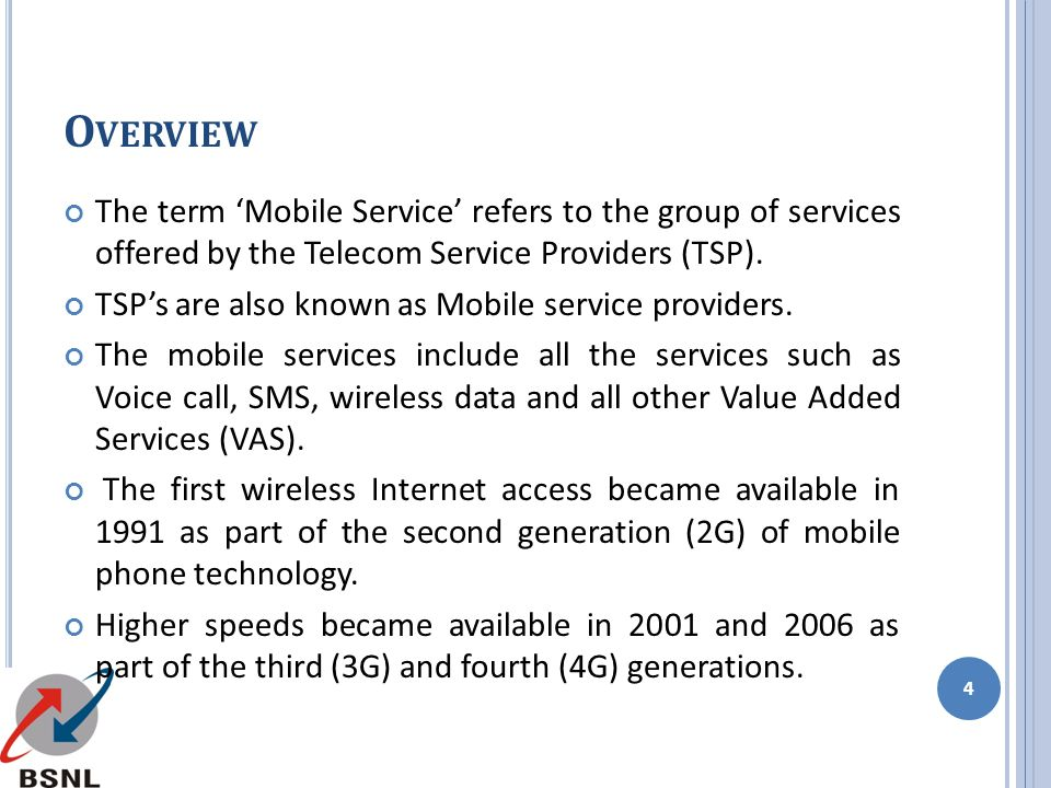 Overview The term 'Mobile Service' refers to the group of services offered by the Telecom Service Providers (TSP).
