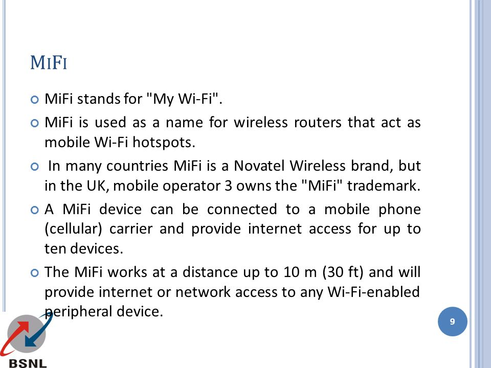 MiFi MiFi stands for My Wi-Fi .