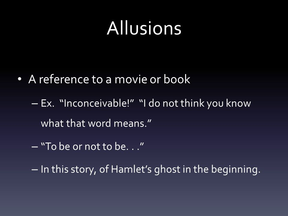 Allusions A reference to a movie or book