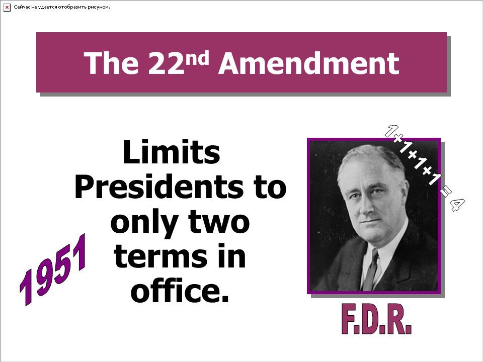 Limits Presidents to only two terms in office.