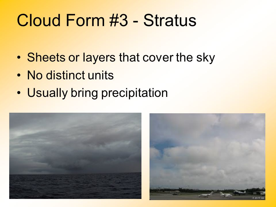 Cloud Form #3 - Stratus Sheets or layers that cover the sky