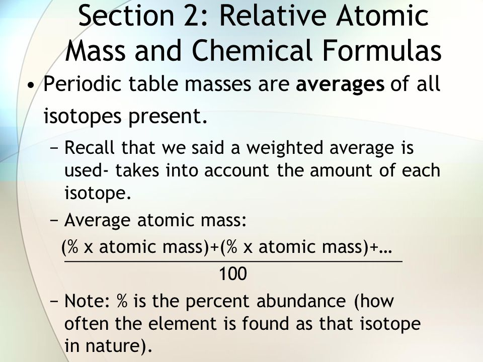 Section 2: Relative Atomic Mass and Chemical Formulas