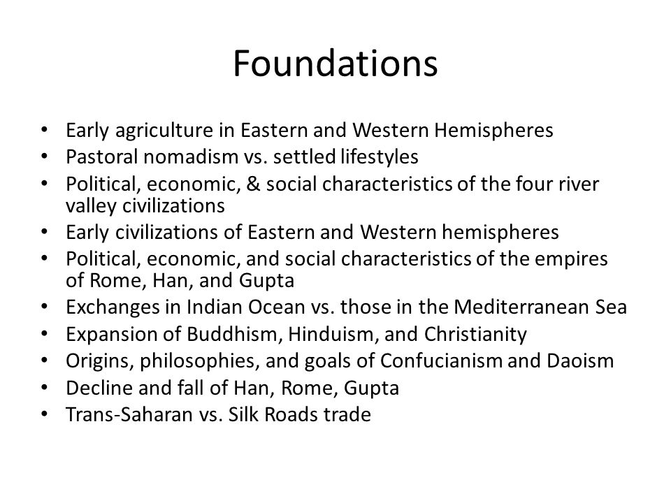 Foundations Early agriculture in Eastern and Western Hemispheres