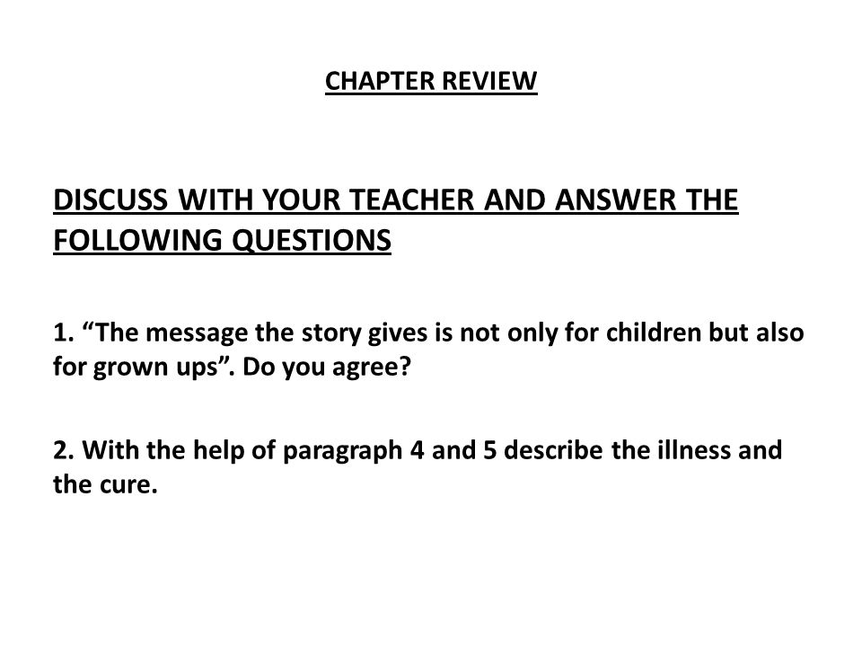 DISCUSS WITH YOUR TEACHER AND ANSWER THE FOLLOWING QUESTIONS