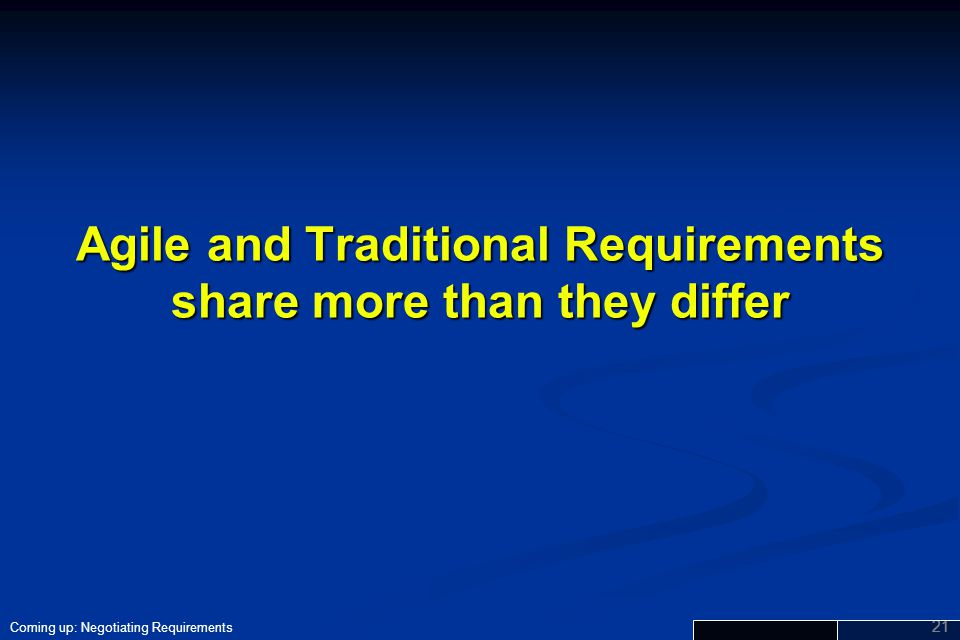 Agile and Traditional Requirements share more than they differ