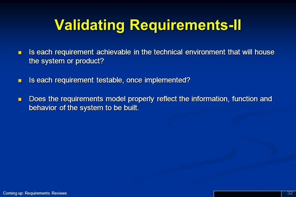 Validating Requirements-II