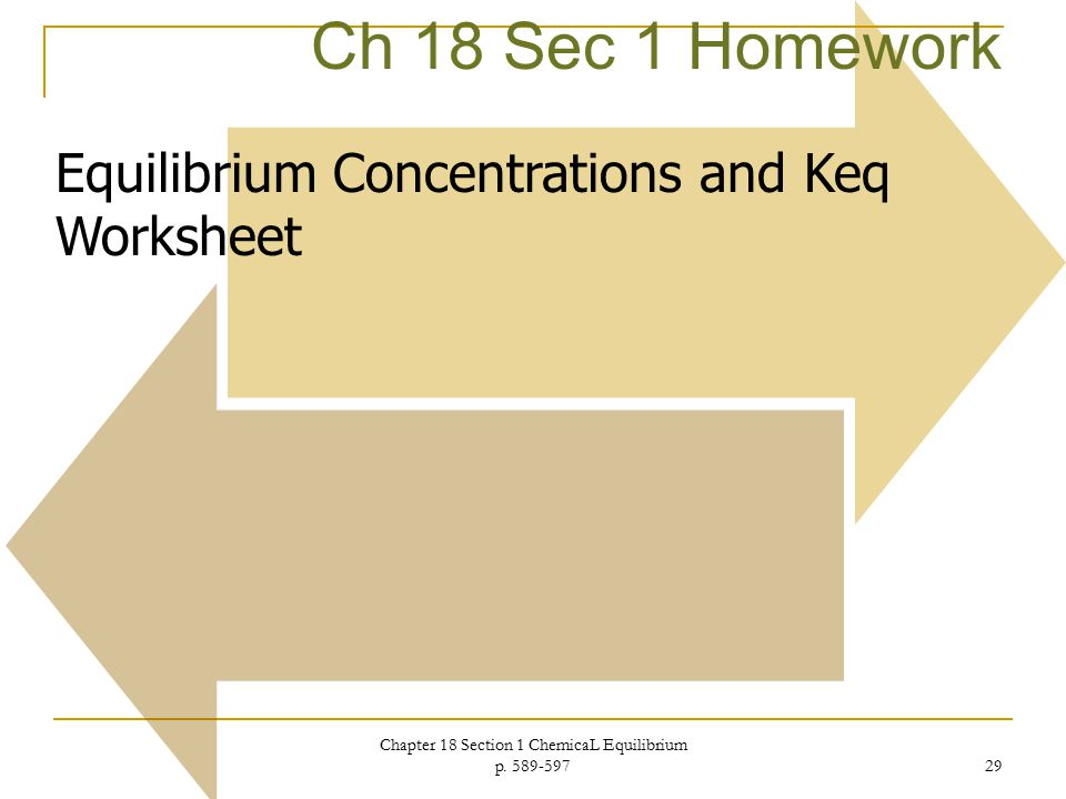 Chemical Equilibrium Chapter 18 Modern Chemistry Ppt Video Online. Chapter 18 Section 1 Chemical Equilibrium P 589597. Worksheet. Ap Chemistry Worksheet Keq Questions At Mspartners.co