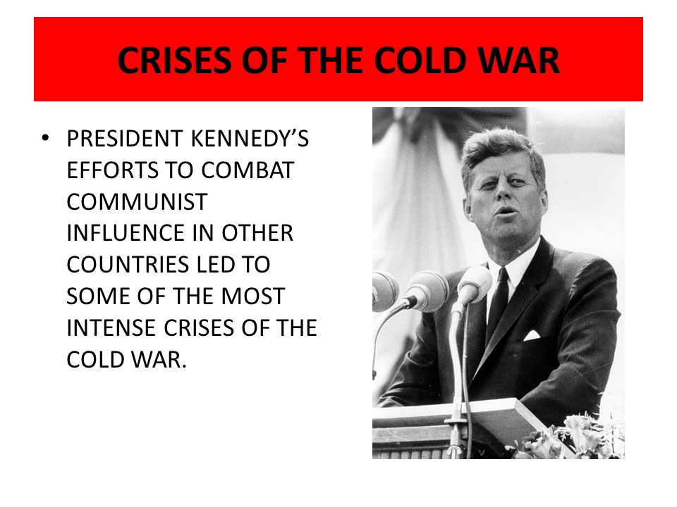 CRISES OF THE COLD WAR