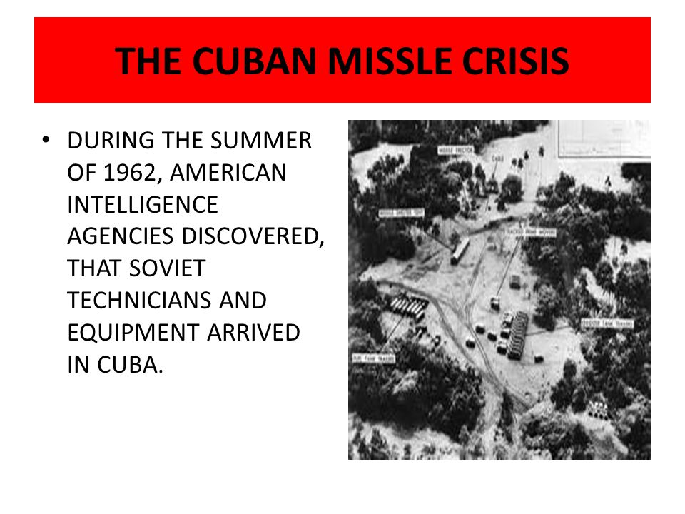 THE CUBAN MISSLE CRISIS