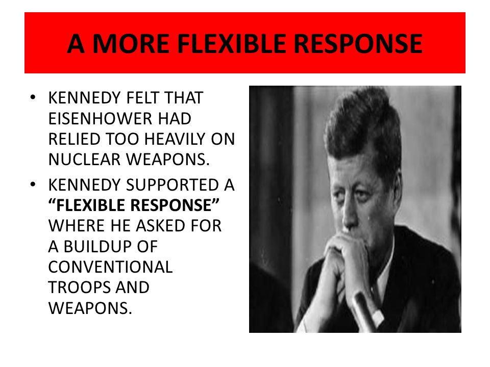 A MORE FLEXIBLE RESPONSE
