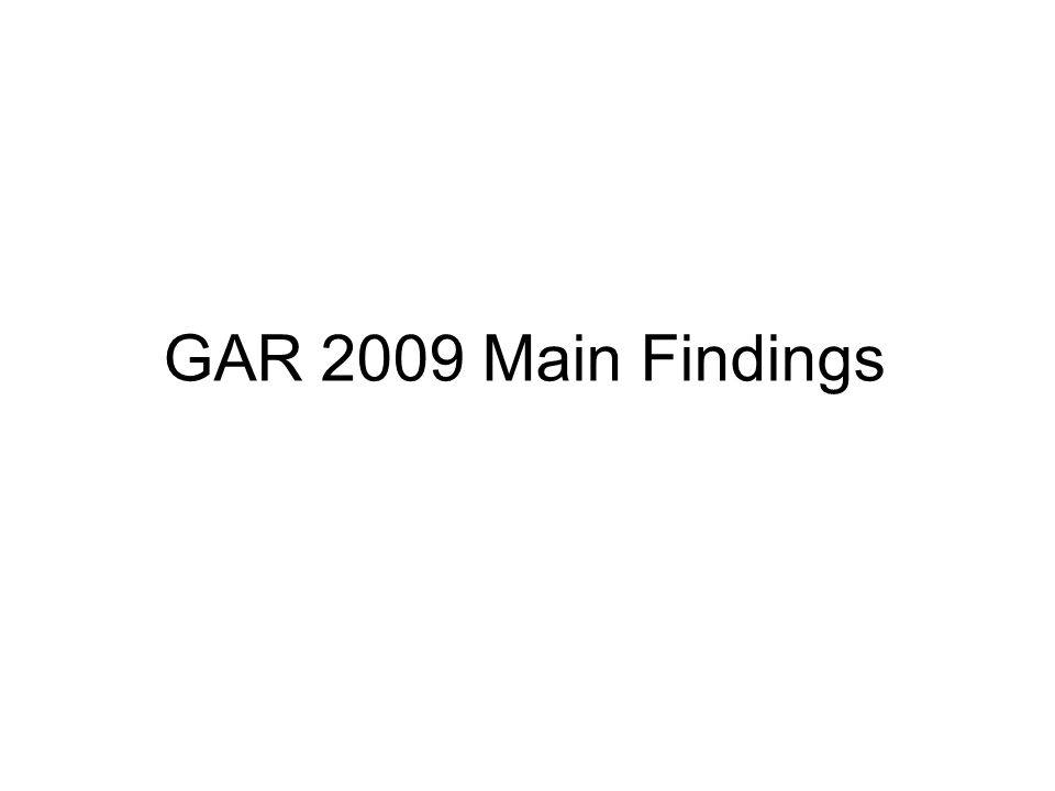 GAR 2009 Main Findings