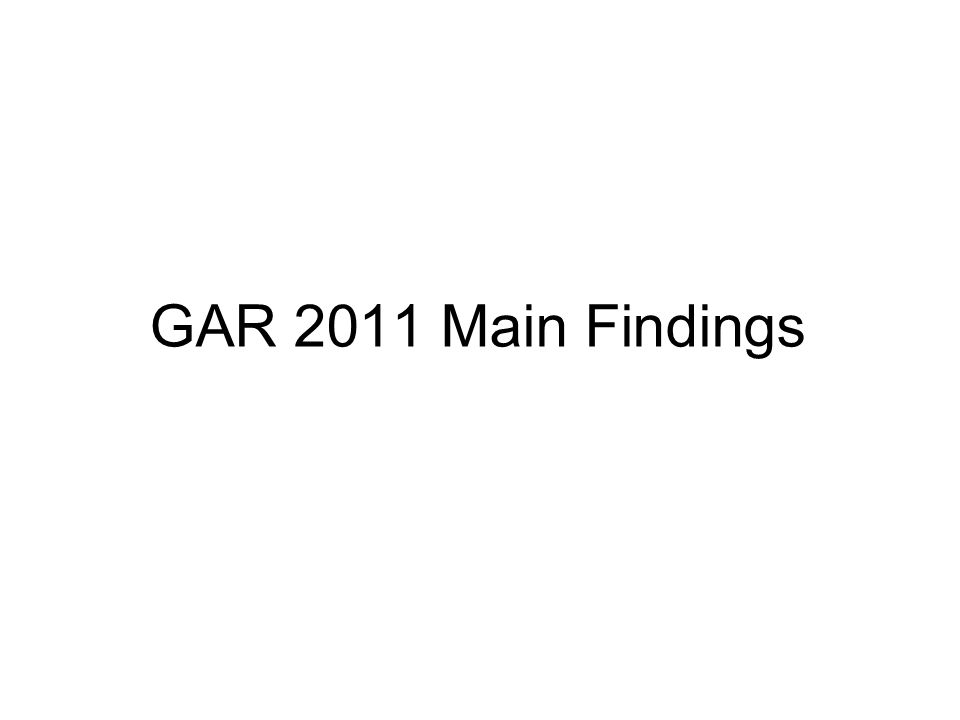 GAR 2011 Main Findings