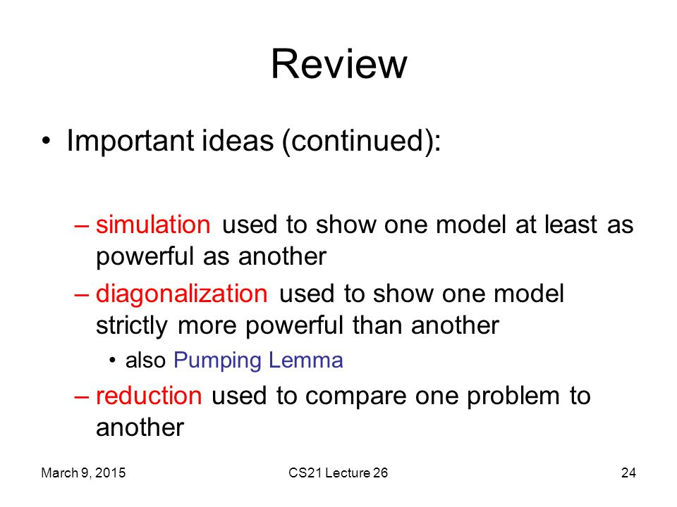 Review Important ideas (continued):