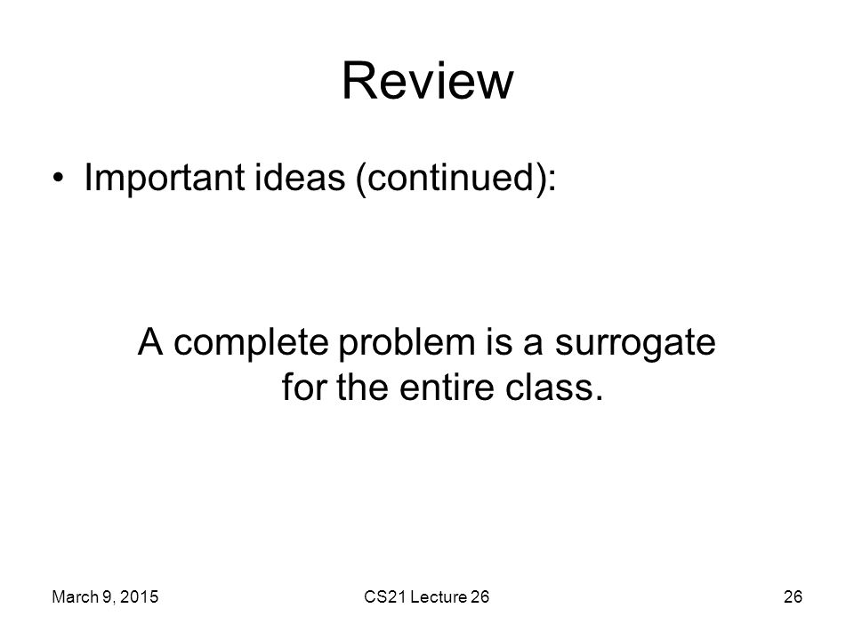 A complete problem is a surrogate for the entire class.