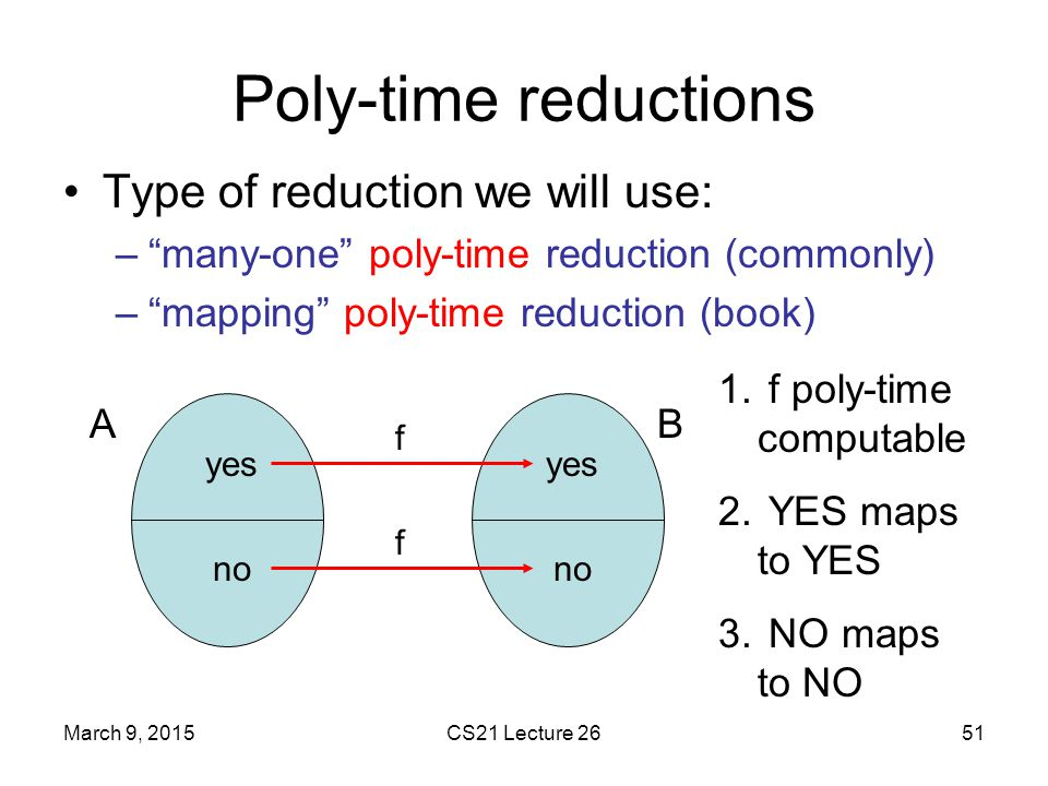 Poly-time reductions Type of reduction we will use: