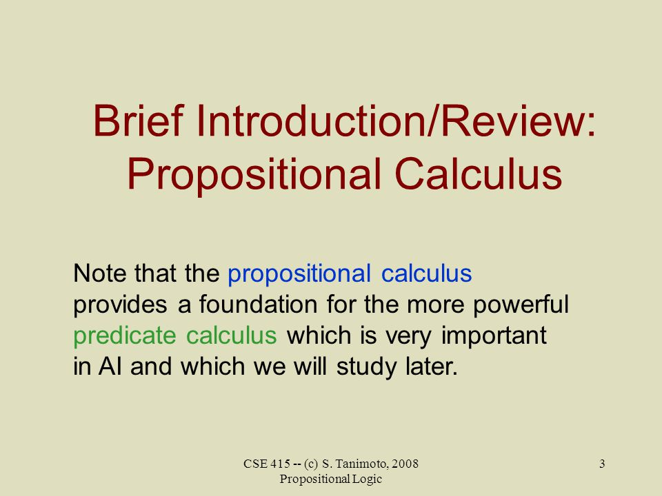 Brief Introduction/Review: Propositional Calculus
