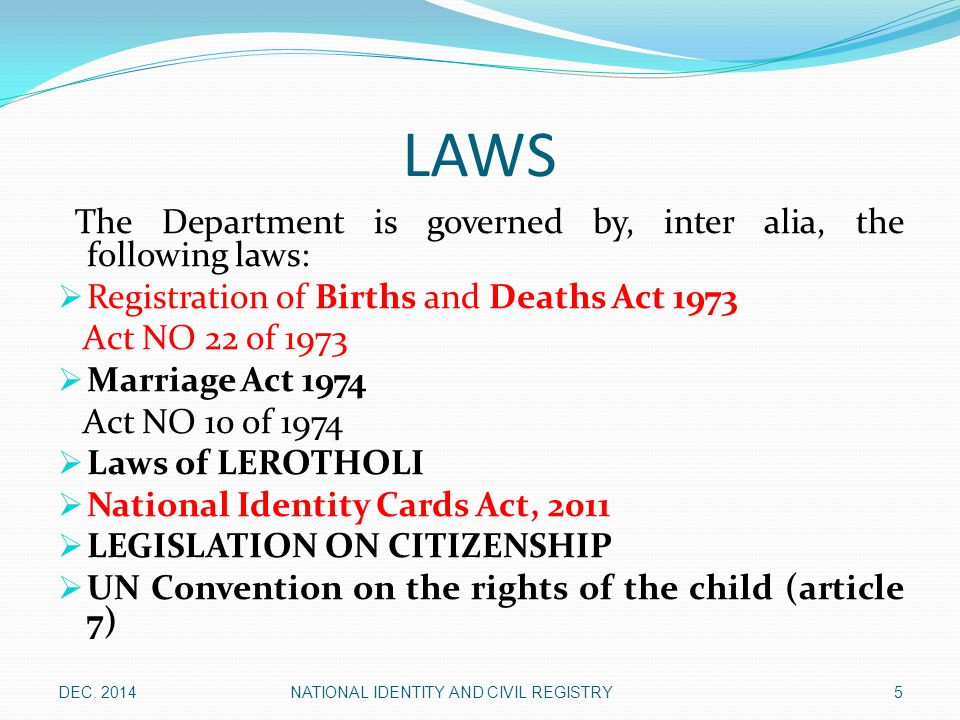 LAWS The Department is governed by, inter alia, the following laws: