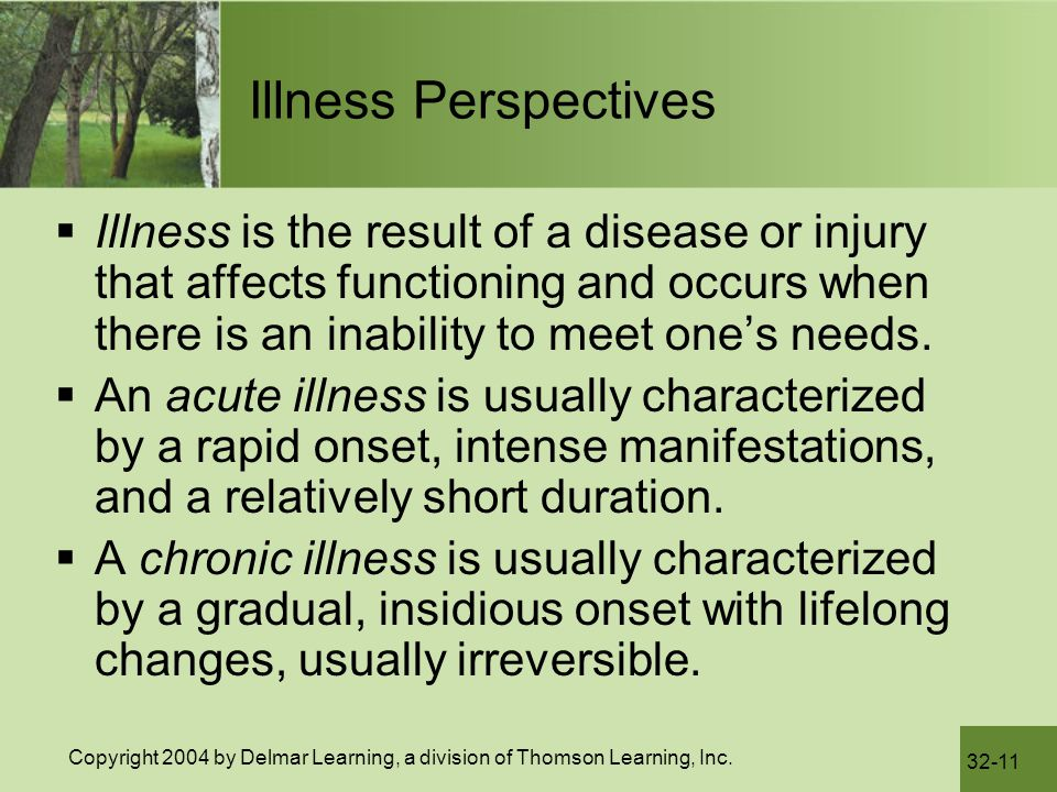 Illness Perspectives Illness is the result of a disease or injury that affects functioning and occurs when there is an inability to meet one's needs.