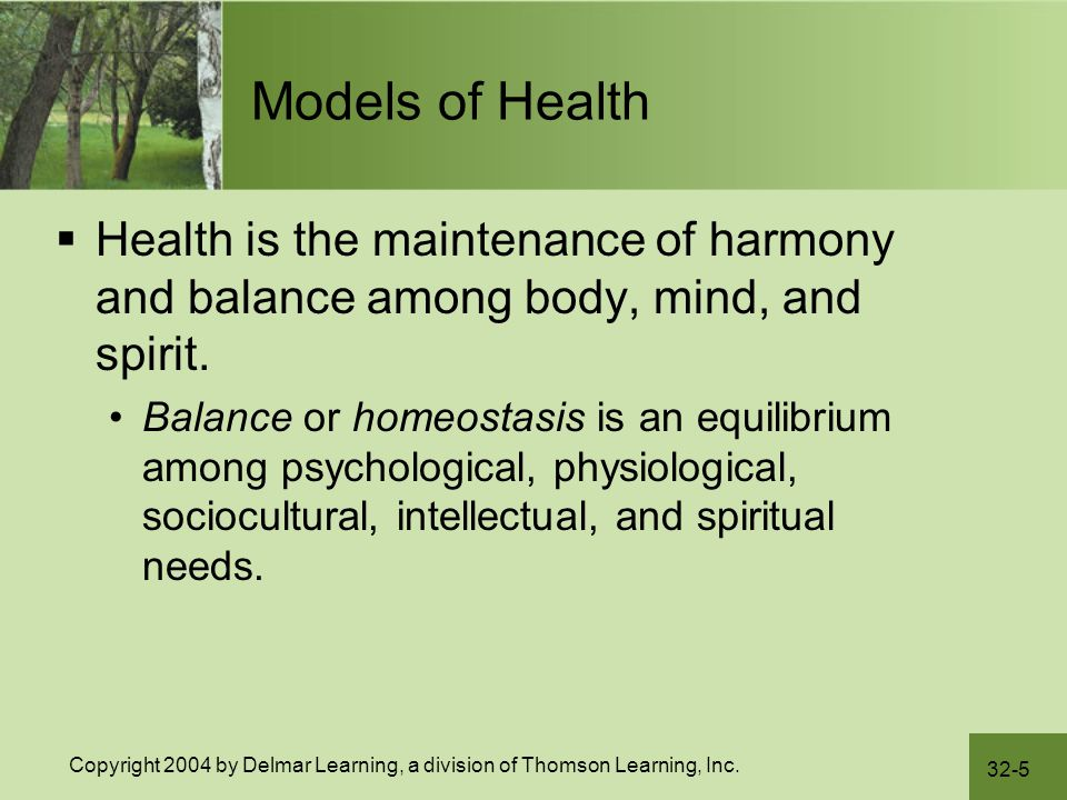 Models of Health Health is the maintenance of harmony and balance among body, mind, and spirit.