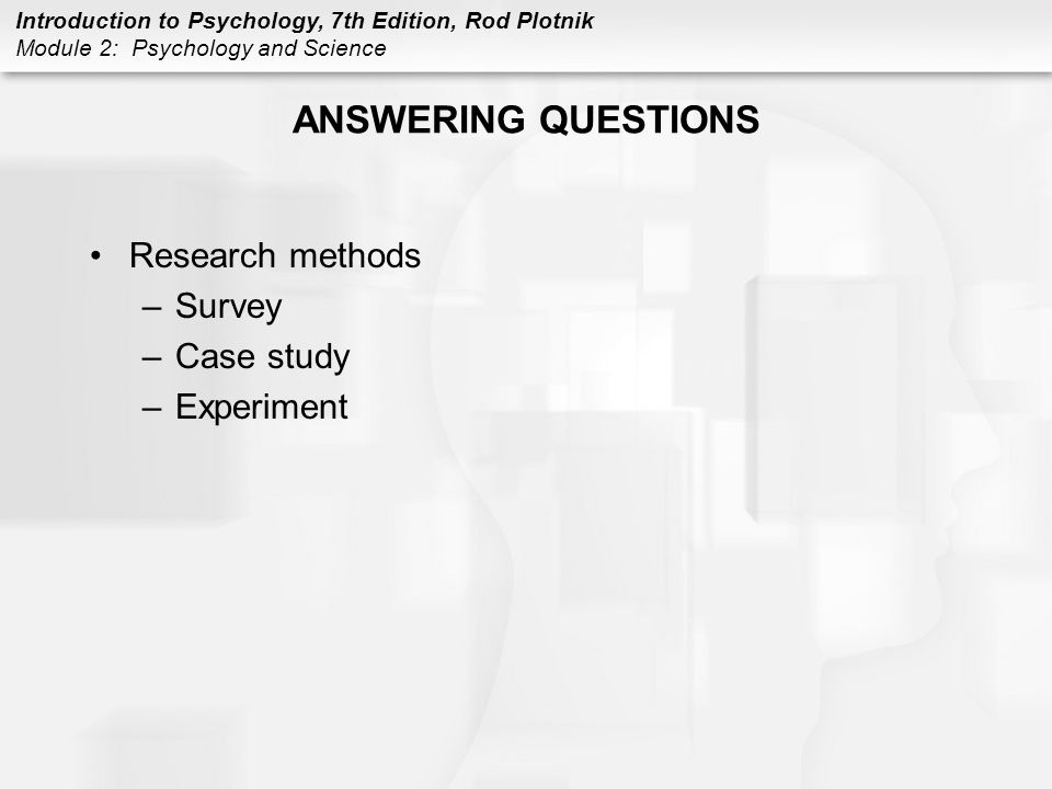 ANSWERING QUESTIONS Research methods Survey Case study Experiment