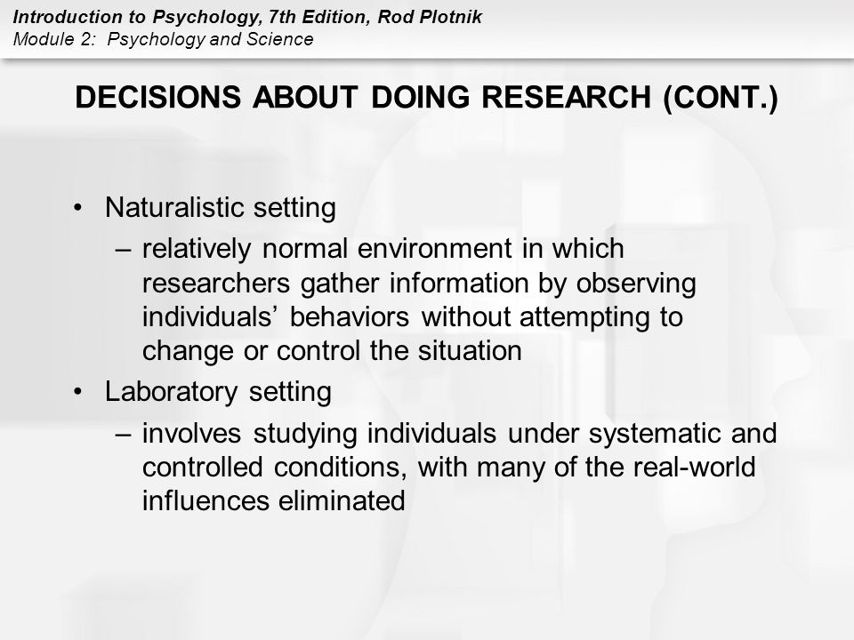 DECISIONS ABOUT DOING RESEARCH (CONT.)