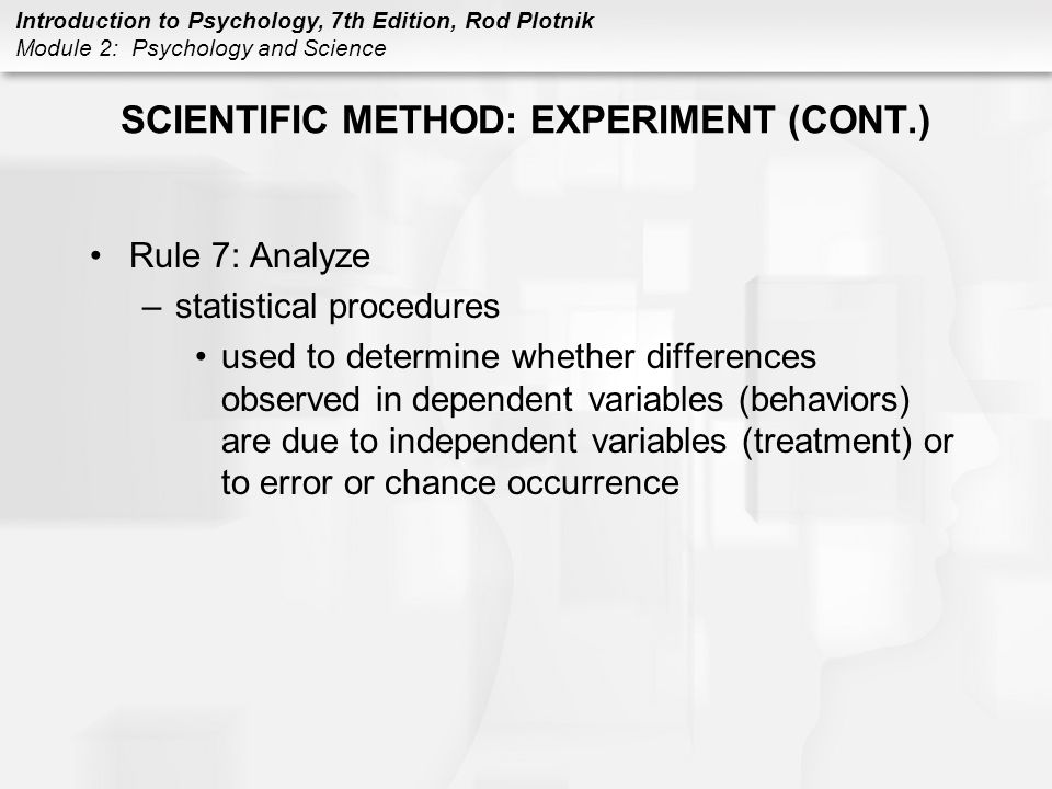 SCIENTIFIC METHOD: EXPERIMENT (CONT.)